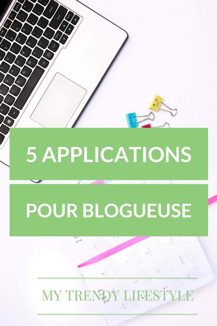 5 applications dont chaque blogueuse a besoin pour s'organiser