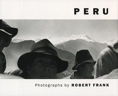 Robert Frank - Peru (Steidl; First edition; July 15, 2008)