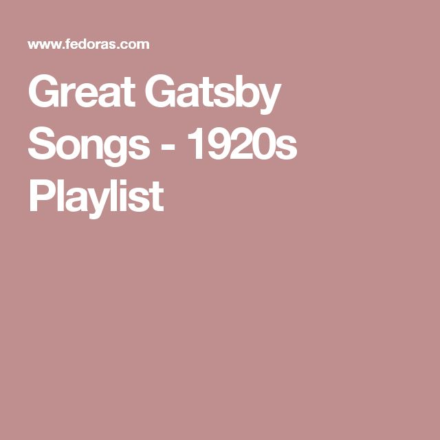 Great Gatsby Songs - 1920s Playlist