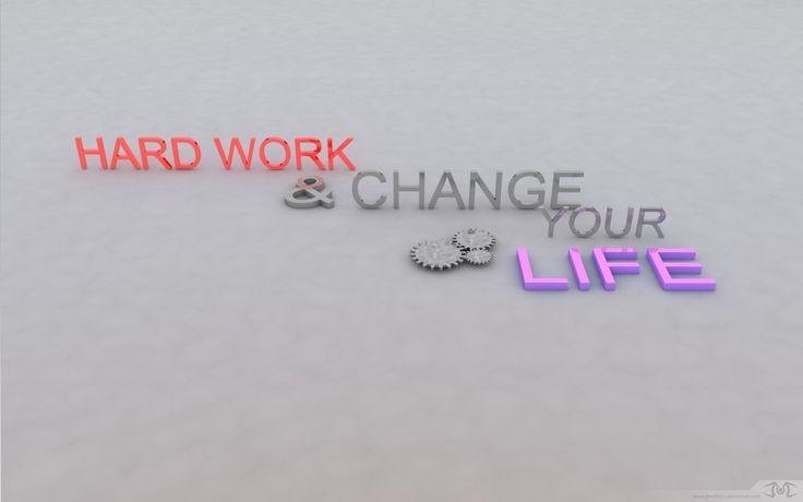 Упорный труд изменит твою жизнь