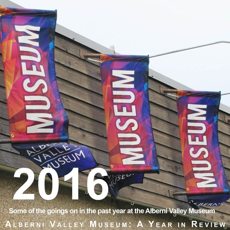 Alberni Valley Museum 2016 Year in Review No. 1