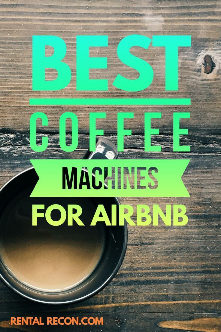 Airbnb Coffee Makers 2020 Review The 3 Best Options For Your