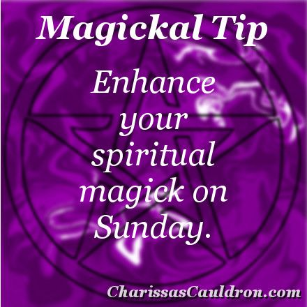 Magickal Tip - Spiritual Sunday – Charissa's Cauldron