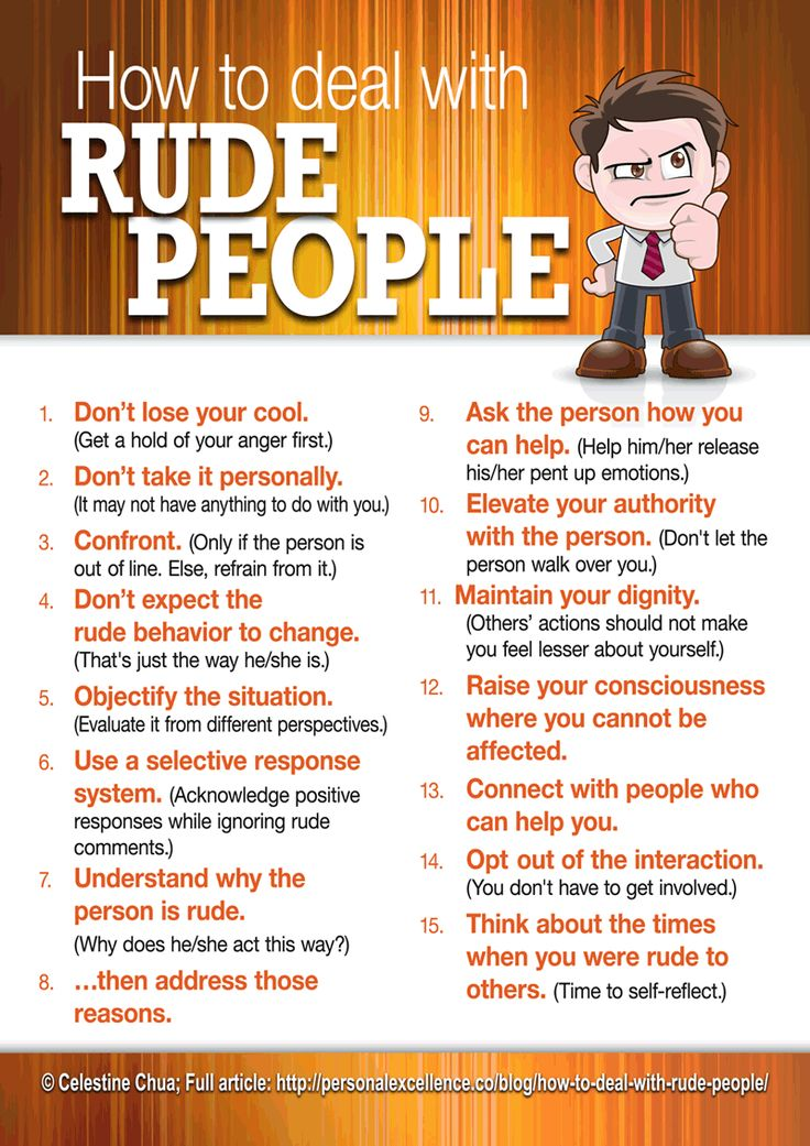 *** How to deal with rude people. This may come in handy during work-related interactions like parent teacher conferences (hopefully I won't need it).