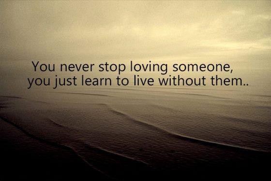 Never stop loving them..