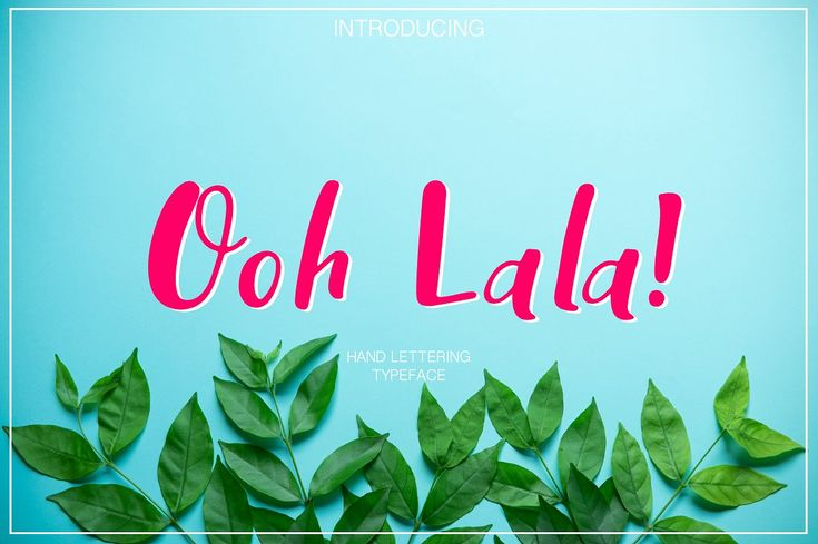 Ooh Lala | Hand Lettering font - Display