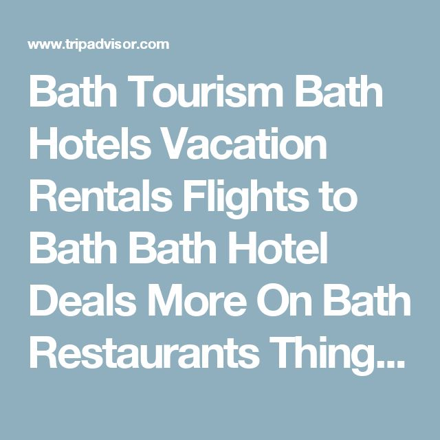Bath Tourism Bath Hotels Vacation Rentals Flights to Bath Bath Hotel Deals More On Bath Restaurants Things to Do Travel Forums Photos & Videos Map Bath Deals Travel Guide Traveler Article Free Newsletter Interested in Bath?  We'll send you updates with the latest deals, reviews and articles for Bath each week.
