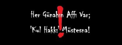 Her Gunahin Affi Var Kul Hakki Mustesna Facebook Kapak Resimleri