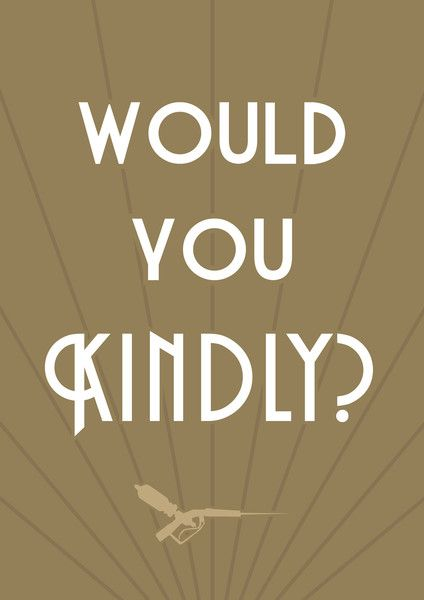 Would you kindly?