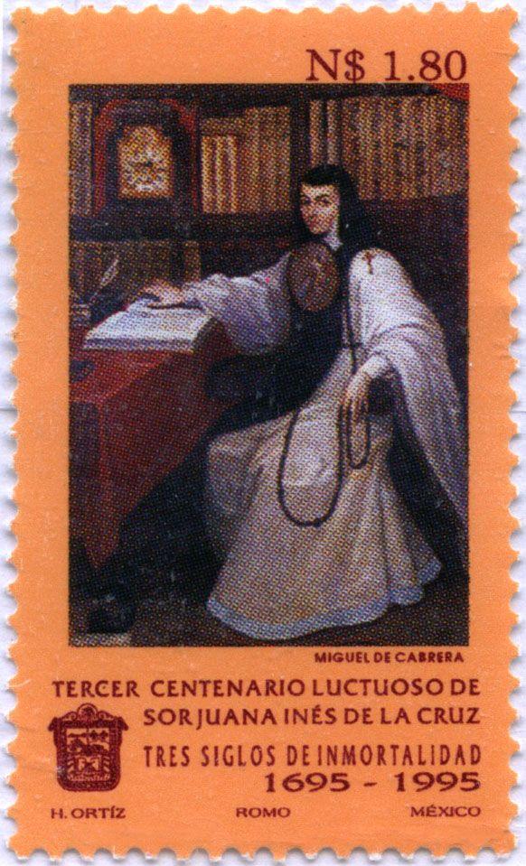 TERCER ANIVERSARIO LUCTUOSO DE SOR JUANA; RETRATO DE SOR JUANA INÉS DE LA CRUZ, MÉXICO 1995