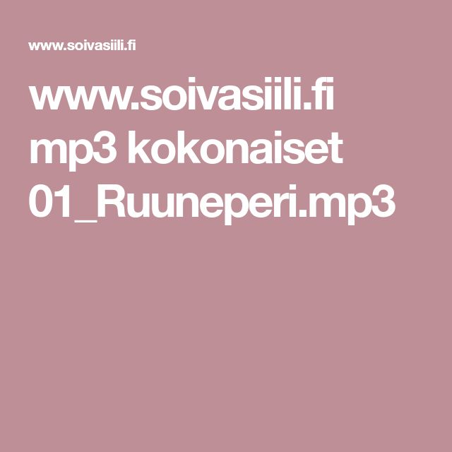 www.soivasiili.fi mp3 kokonaiset 01_Ruuneperi.mp3