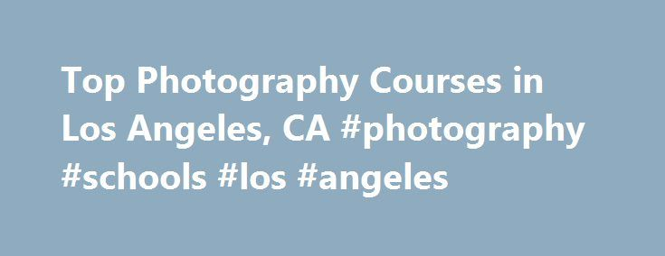 Top Photography Courses in Los Angeles, CA #photography #schools #los #angeles http://ireland.remmont.com/top-photography-courses-in-los-angeles-ca-photography-schools-los-angeles/  # Looking for photography courses in Los Angeles, CA? Los Angeles. CA has only one accredited photography school. Los Angeles City College. Approximately 4 students graduated from photography degree programs at Los Angeles City College in 2010. Los Angeles City College received a ranking of 87th in the country in…