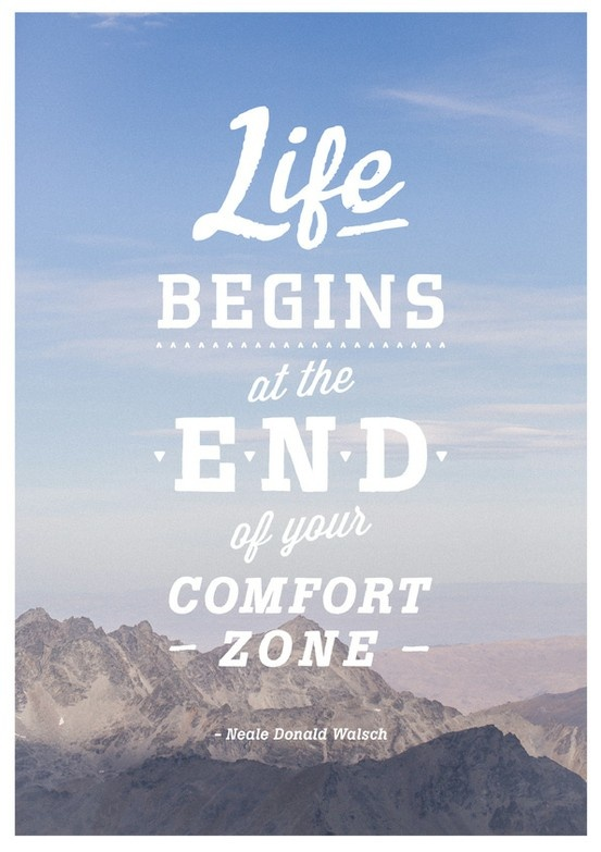 Get out of your comfort zone.  #inspiration #quote  Photograph by bubblerock. Designed by Steph Kunau.