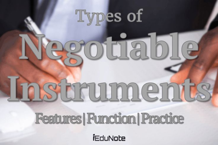 Types of Negotiable Instruments (Features Function Practice)