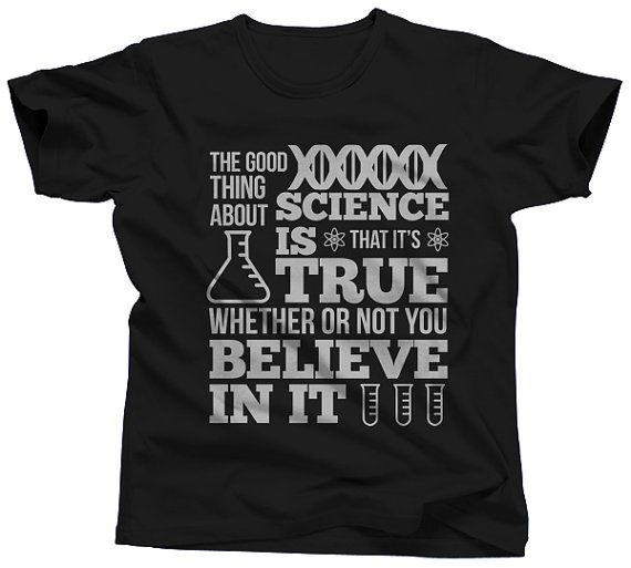The Good Thing About Science is that It's True T-Shirt - Science TShirt - Mens & Ladies Sizes - (Please See SIZING CHART in Product Details)...