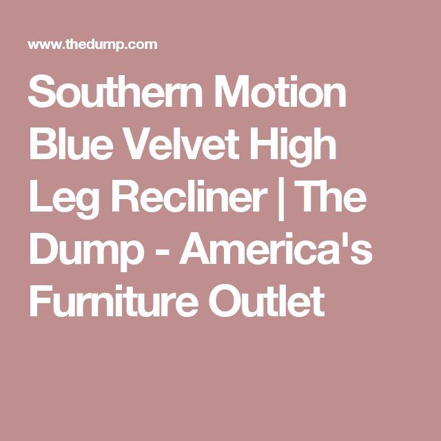 Southern Motion Blue Velvet High Leg Recliner | The Dump - Americau0027s Furniture Outlet  sc 1 st  Pinterest & Best 25+ Furniture outlet chicago ideas on Pinterest | Ashley ... islam-shia.org