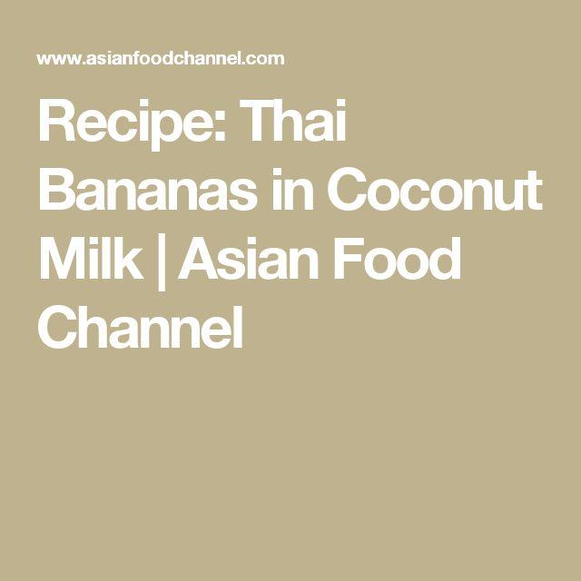 Recipe: Thai Bananas in Coconut Milk | Asian Food Channel