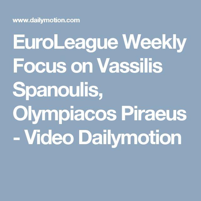 EuroLeague Weekly Focus on Vassilis Spanoulis, Olympiacos Piraeus - Video Dailymotion