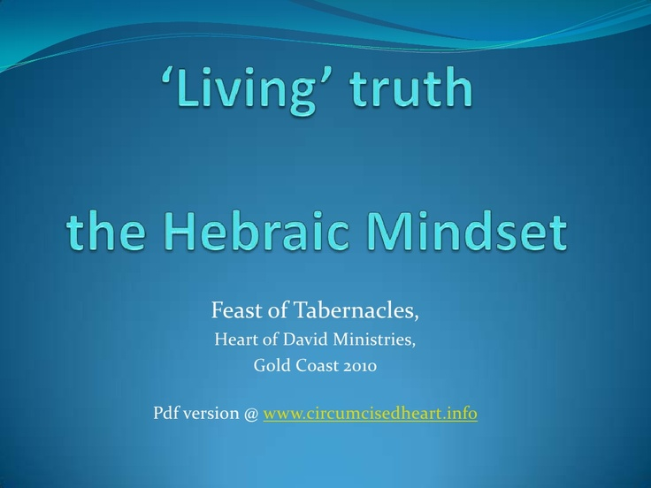 living-truth-13132901 by Circumcised Heart Fellowship via Slideshare