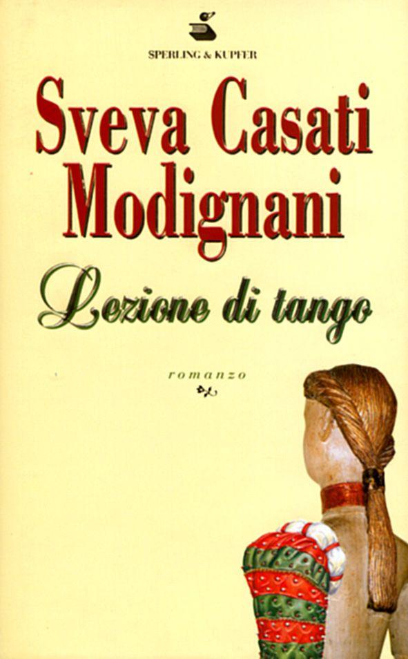 Sveva Casati Modignani, Lezione di tango, Milano, Mondadori, 1998