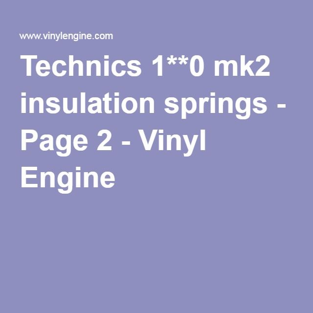 Technics 1**0 mk2 insulation springs - Page 2 - Vinyl Engine