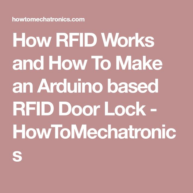 How RFID Works and How To Make an Arduino based RFID Door Lock - HowToMechatronics