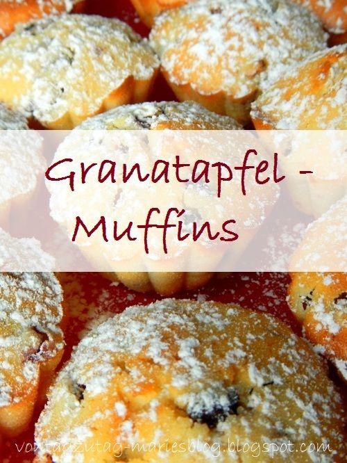 Von Tag zu Tag - Maries Blog: Granatapfel - Muffins