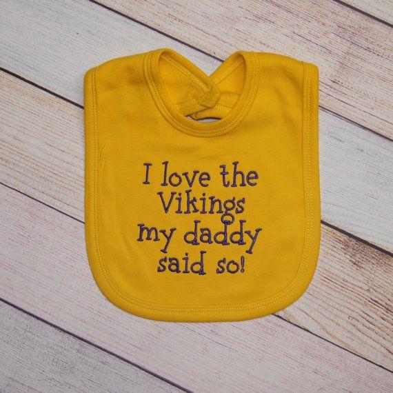 Minnesota Vikings Football Embroidered Baby Bib - I love the Vikings my daddy said so!