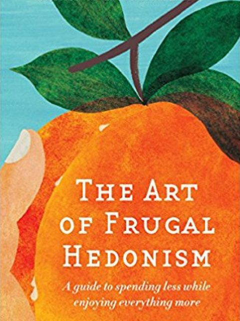 The Art of Frugal Hedonism - a warm, funny and non preachy guide on how to consume less and enjoy life more.