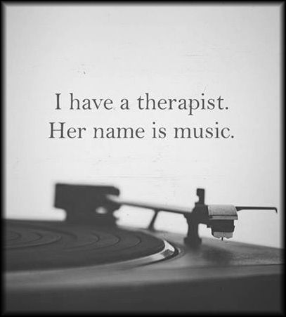 I have two more actual therapists but music helps so fucking much. It's saved my life.                                                                                                                                                                                 More