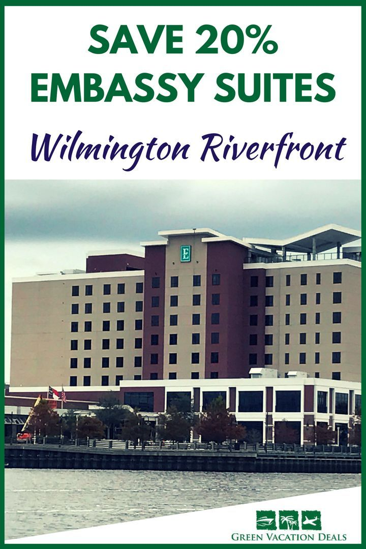 Save 20 Emby Suites Wilmington Riverfront Highlights From Green Vacation Deals Pinterest Nc Cape And Rivers