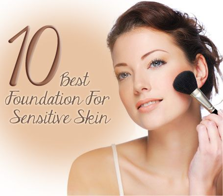 10 Best Foundation For Sensitive Skin
