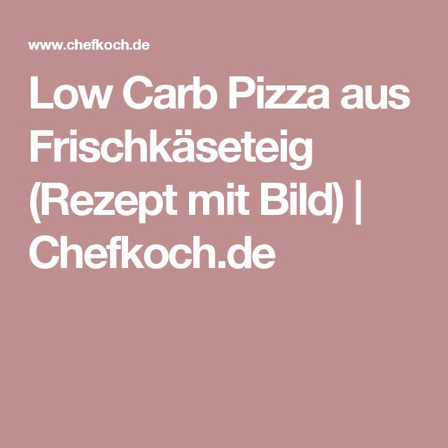 Low Carb Pizza aus Frischkäseteig (Rezept mit Bild) | Chefkoch.de