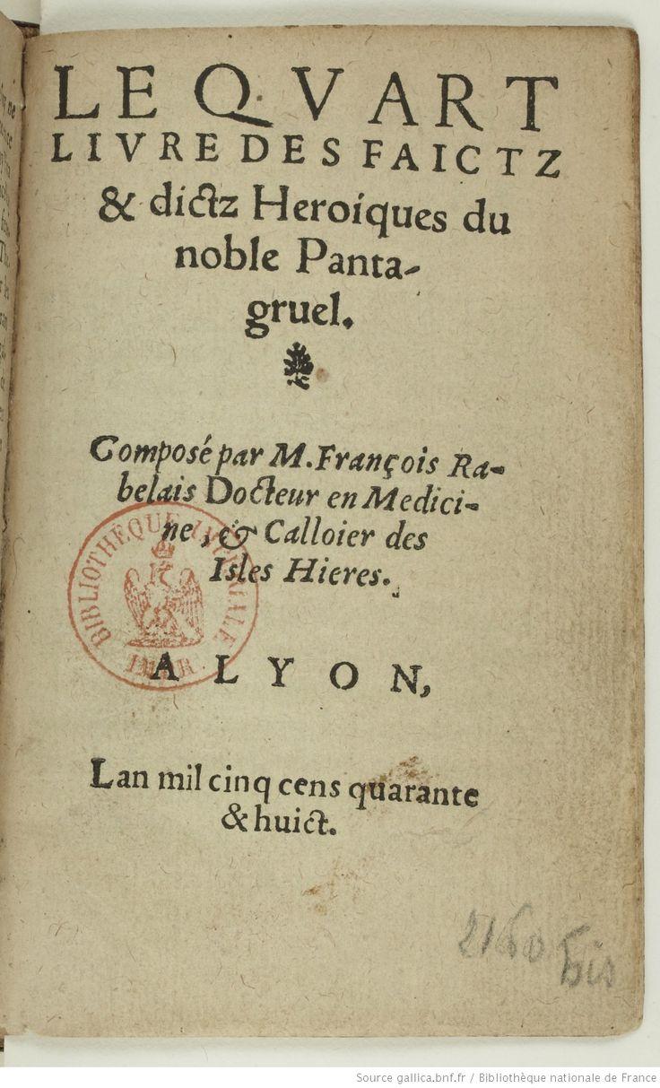 Le Quart livre des faictz et dictz héroïques du noble Pantagruel. Composé par M. François Rabelais, docteur en médecine et calloier des isles Hieres -- 1548 -- livre