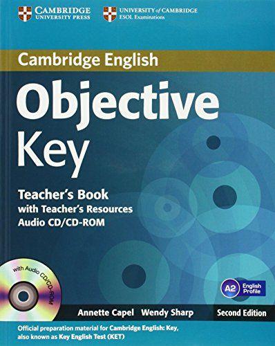 Objective Key : Cambridge English. Teacher's book with Teacher's Resources Audio CD / CD-ROM / Annette Capel, Wendy Sharp. Cambridge : Cambridge University, 2013