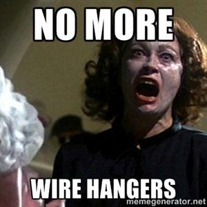 NO MORE WIRE HANGERS | mommy dearest