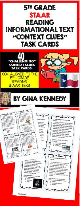 "5th Grade STAAR Reading ""Context Clues"" Task Cards With this resource I have provided 40 short passages with multiple choice ""context clues"" questions. The task cards are rigorous and contain the challenge your students will need to enhance their reading skills. Print, laminate, and have a great reading center for years to come!  $"