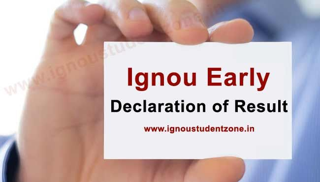 At Ignoustudentzone.in, Check Ignou Early Declaration of Result June 2017 if you have filled Ignou early declaration of result application form before exams