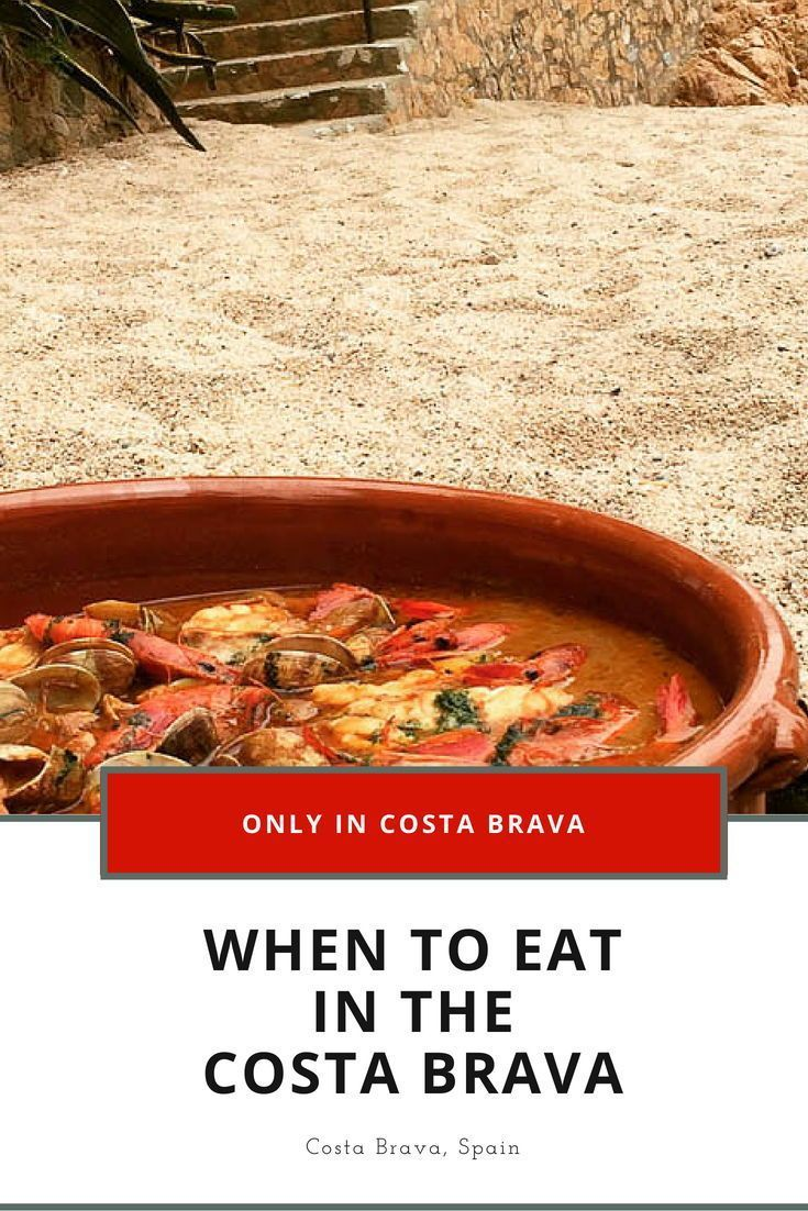 When To Eat In The Costa Brava Eating Catalan Food Eat Culinary Travel Travel Food