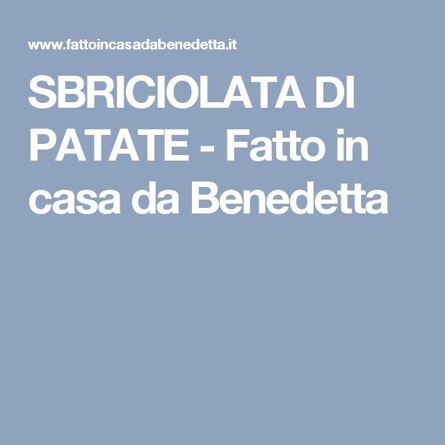 SBRICIOLATA DI PATATE - Fatto in casa da Benedetta