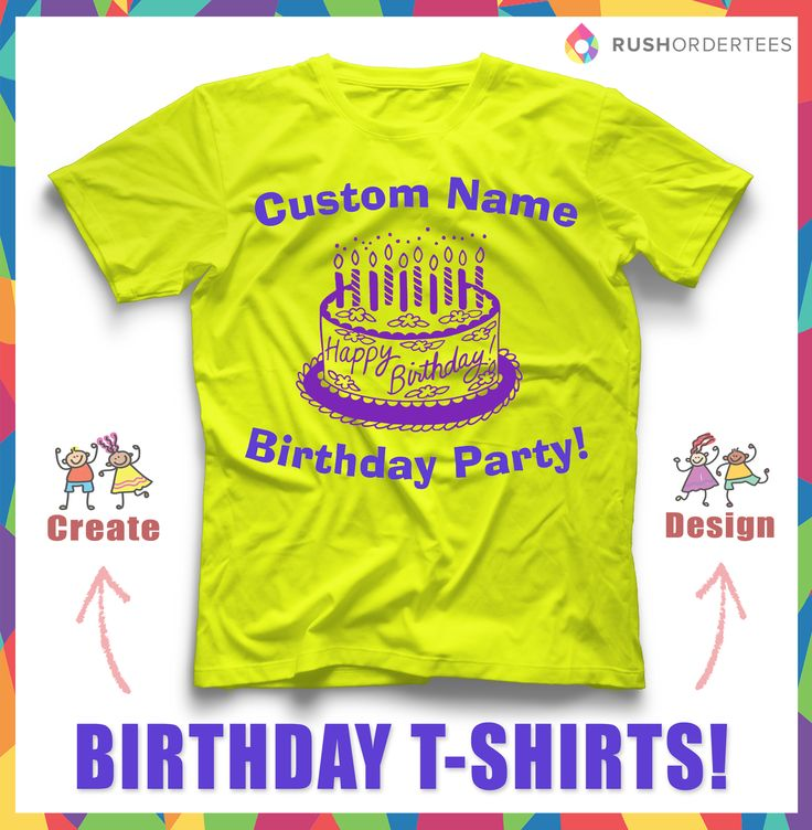 15 best images about birthday t shirt idea 39 s on pinterest for Design your own custom t shirts