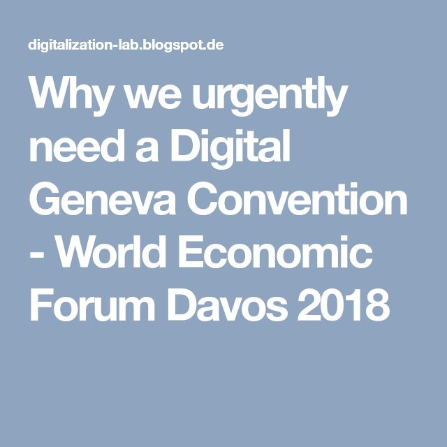 Why we urgently need a Digital Geneva Convention - World Economic Forum Davos 2018
