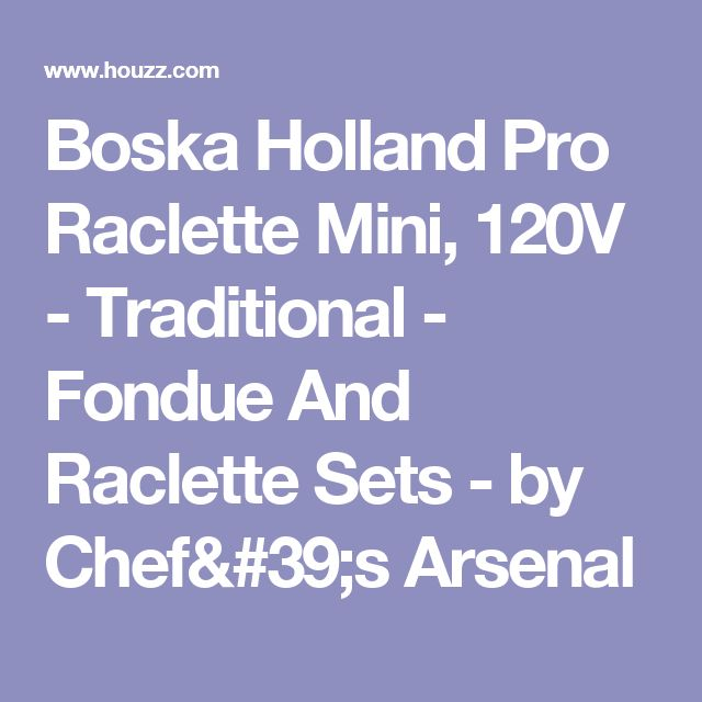 Boska Holland Pro Raclette Mini, 120V - Traditional - Fondue And Raclette Sets - by Chef's Arsenal