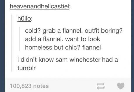 "Whoa... Am *I* Sam Winchester...?! Also, when I read it I totally mistook ""Sam Winchester"" for ""sandwich."" Hehe whoops."
