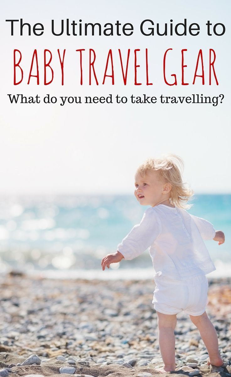 Our guide to the best baby travel gear - everything you need to think about taking for your next trip with a baby. http://www.wheressharon.com/reviews/best-baby-travel-gear/