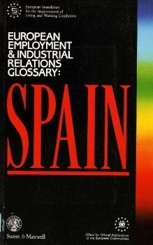 European employment and industrial relations glossary : Spain / by Antonio Martín Valverde