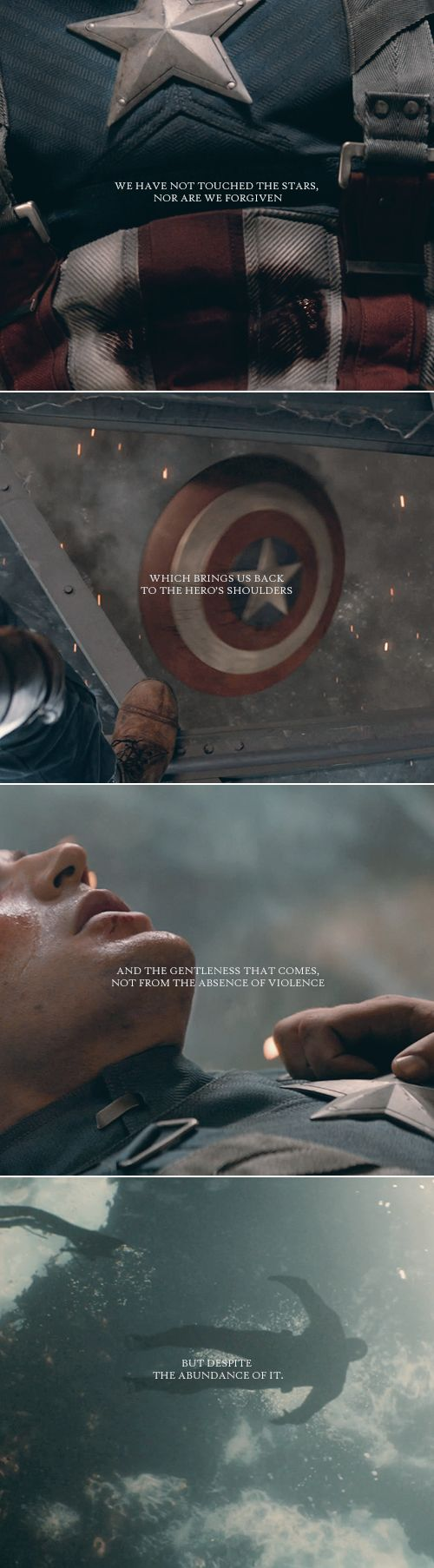 Captain America: We have not touched the stars nor are we forgiven which brings us back to the hero's shoulders and the gentleness that comes not from the absence of violence but despite the abundance of it.