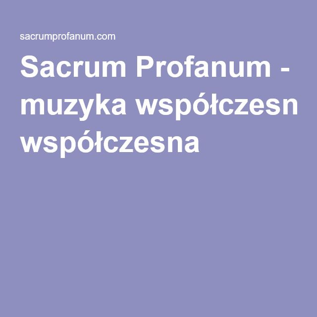 Sacrum Profanum - muzyka współczesna