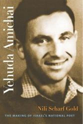 Yehuda Amichai: The Making of Israel's National Poet
