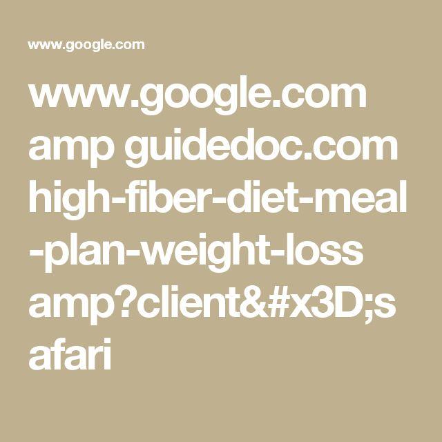 www.google.com amp guidedoc.com high-fiber-diet-meal-plan-weight-loss amp?client=safari